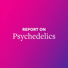 Report on Psychedelics