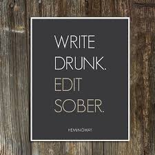 images about to write and edit on Pinterest Pinterest Write Drunk Edit Sober Ernest Hemingway Quote Art Print    Typographical Poster    Modern