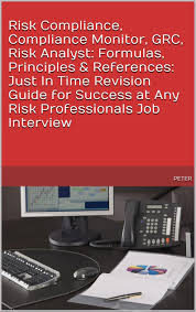 buy interview get a job achieve success change your life amp grc risk analyst formulas principles references just in time revision guide for success at any risk professionals job interview