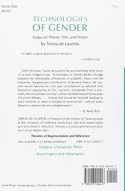 technologies of gender essays on theory film and fiction technologies of gender essays on theory film and fiction theories of representation and difference teresa de de lauretis 9780253204417 amazon com