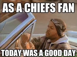 Kansas City Chiefs fans, today was a good day - Arrowhead Pride via Relatably.com