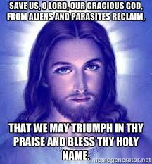 Save us, O Lord, our gracious God, From aliens and parasites ... via Relatably.com