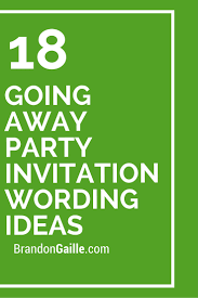 18 going away party invitation wording ideas invitation wording 18 going away party invitation wording ideas
