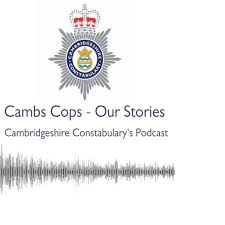 Cambs Cops: Our Stories
