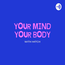 Your Mind Your Body