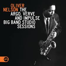 <b>Oliver Nelson: The</b> Argo, Verve And Impulse Big Band Studio ...
