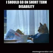 I should go on short term disability - i should buy a boat cat ... via Relatably.com