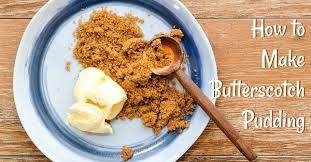 Classic Butterscotch Pudding | The Magic of Butter and Brown Sugar