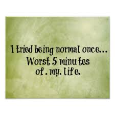 Funny Quotes Not Normal Gifts - Funny Quotes Not Normal Gift Ideas ... via Relatably.com