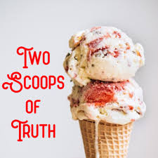 Two Scoops of Truth