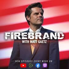 Firebrand with Matt Gaetz