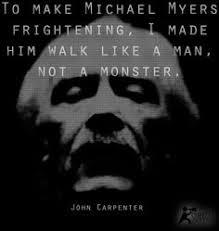 John Carpenter Horror Quotes. QuotesGram via Relatably.com
