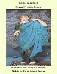 <b>Dodo</b> Wonders eBook by <b>Edward Frederic Benson</b> ...
