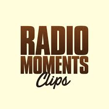 Radio Moments - Clips