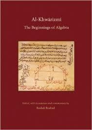 al khwarizmi the beginnings of algebra history of science and  al khwarizmi the beginnings of algebra history of science and philosophy in classical islam bilingual edition