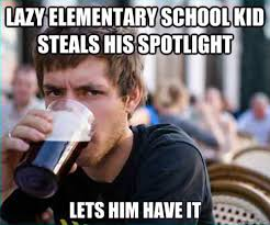 Best Of The Lazy Elementary School Kid Meme! | SMOSH via Relatably.com