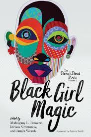 The <b>BreakBeat</b> Poets Vol. 2: <b>Black</b> Girl Magic by Jamila Woods ...