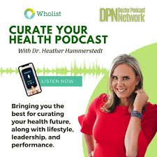 Curate Your Health with Dr Heather Hammerstedt
