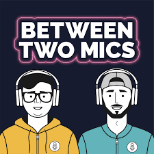 Between Two Mics: The Remote Recording Podcast