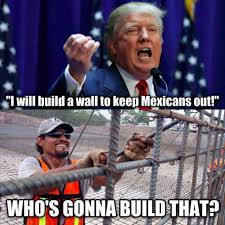 Donald Trump on Building a Wall - Funny Meme via Relatably.com