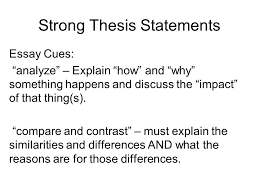 "strong thesis statements essay cues ""analyze"" – explain ""how"" and  strong thesis statements essay cues ""analyze"" – explain ""how"" and """
