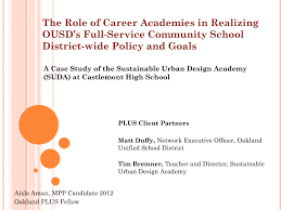 economic development school reform cities and schools the role of career academies in realizing ousd s full service community school district wide policy and goals