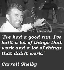 Carroll Shelby's quotes, famous and not much - QuotationOf . COM
