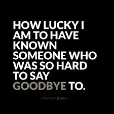 Beautiful Goodbye Quotes – Farewell My friend - Quotes and Sayings via Relatably.com
