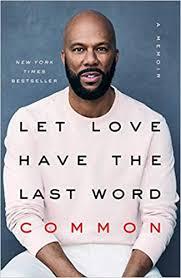 <b>Let Love</b> Have the Last Word: A Memoir: Amazon.co.uk: <b>Common</b> ...