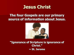 Image result for images:Ignorance of Scripture is ignorance of Christ
