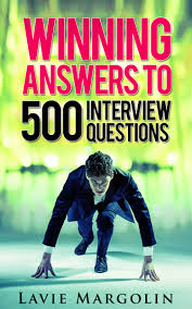 winning answers to interview questions more by lavie margolin job interview question