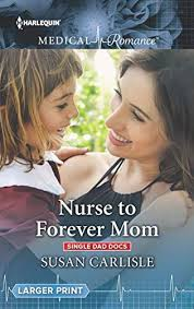 Nurse to Forever Mom by <b>Susan Carlisle</b>   Long and Short Reviews