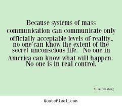 Because systems of mass communication can communicate only ... via Relatably.com