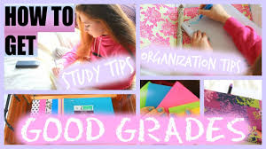how to get good grades my study and organization tips for school how to get good grades my study and organization tips for school 2015 16