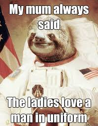 Sloth in uniform memes | quickmeme via Relatably.com