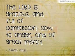 "Image result for ""The LORD is merciful and gracious pictures"