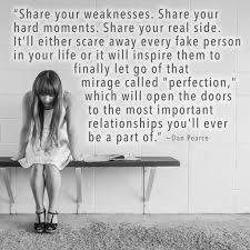 share your weaknesses share your hard moments share your real share your weaknesses share your hard moments share your real side it