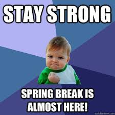 Image result for is it almost spring break picture