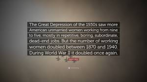 helen fisher quote the great depression of the s saw more helen fisher quote the great depression of the 1930s saw more american unmarried women