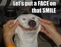 Face on that Smile memes | quickmeme via Relatably.com