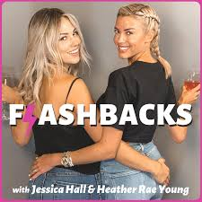 Flashbacks with Jessica Hall and Heather Rae Young