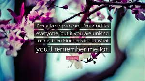al capone quote ldquo i m a kind person i m kind to everyone but if al capone quote ldquoi m a kind person i m kind