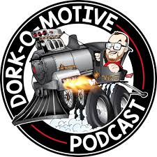 The Dork-O-Motive Podcast