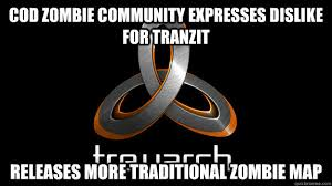 CoD Zombie community expresses dislike for Tranzit Releases more ... via Relatably.com