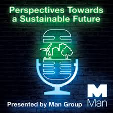 Perspectives towards a Sustainable Future presented by Man Group