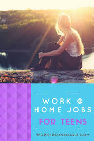 17 best images about work at home job leads are you a teenager but want to work from home you can do so