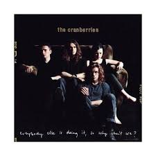 <b>Cranberries</b> - <b>Everybody Else</b> Is Doing It, So Why Can't We (CD ...