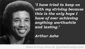 Arthur Ashe Quote | Life Paths 360 via Relatably.com