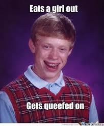 Bad Luck Brian Giving Oral by strafe95 - Meme Center via Relatably.com