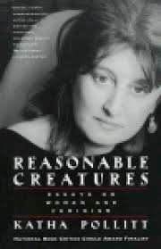 reasonable creatures essays on women and feminism by katha